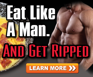 Eat Like a Man And Get RIPPED